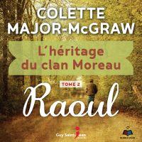 L'héritage du clan Moreau tome 2. Raoul