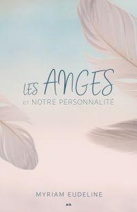 Les anges et notre personnalité