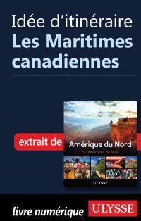 Idée d'itinéraire - Les Maritimes canadiennes