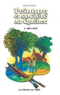 Image de couverture (Peinture société au Québec (1608-1948))