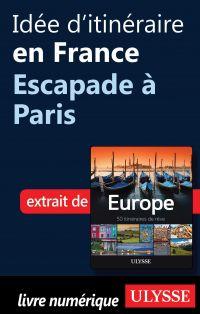 Idée d'itinéraire en France - Escapade à Paris