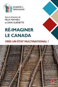 Ré-imaginer le Canada : ver...