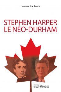 Image de couverture (Stephen Harper, le néo-Durham)