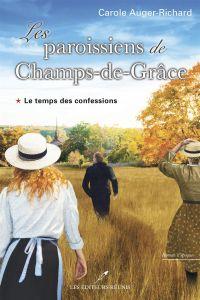 Les paroissiens de Champs-de-Grâce T.1