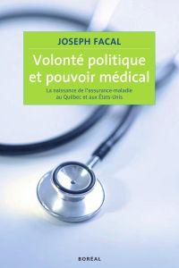 Volonté politique et pouvoir médical