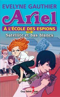 Ariel à l'école des espions, tome 3