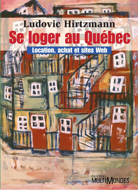 Se loger au Québec : location, achat et sites Web