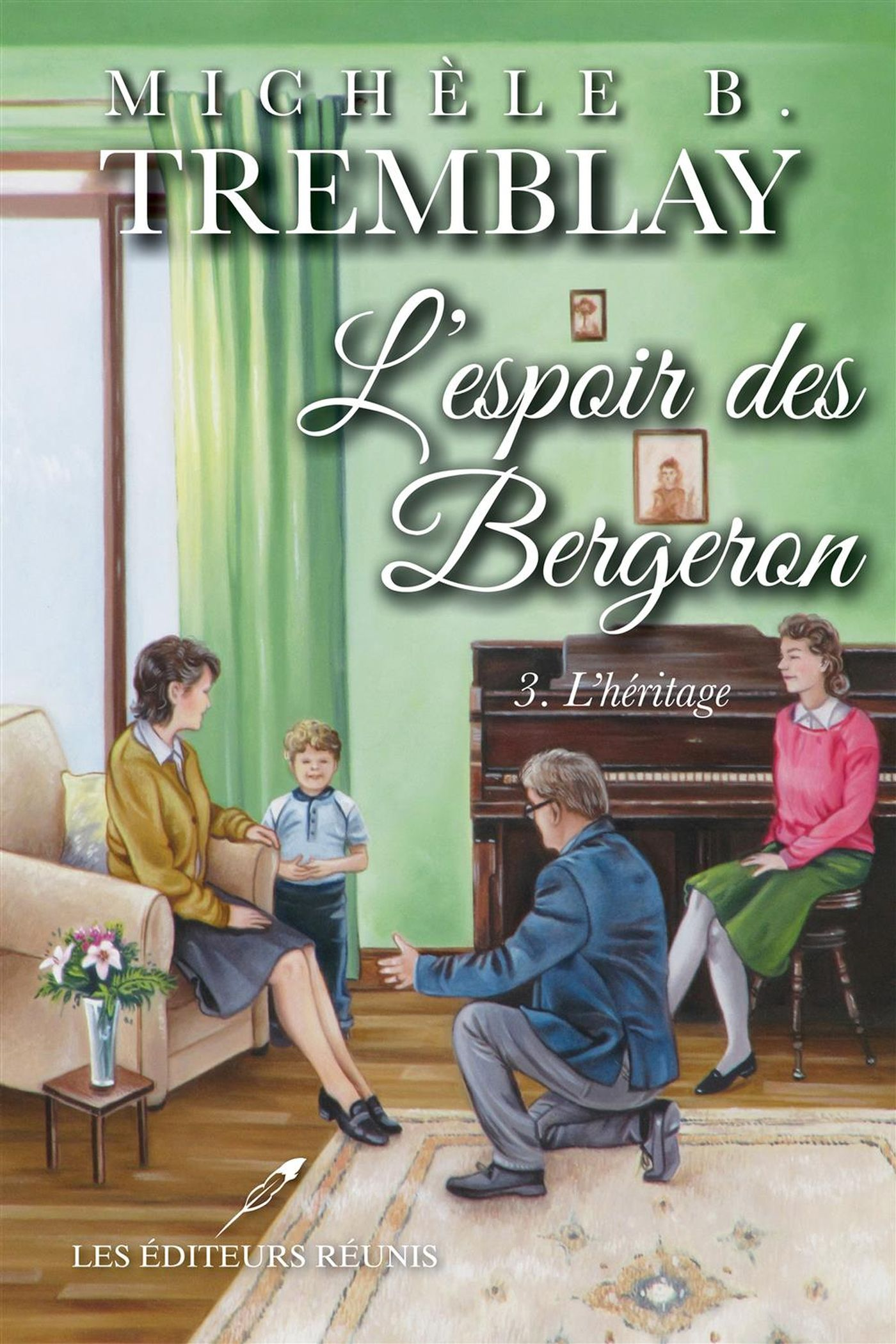 L'espoir des Bergeron 03 : L'héritage