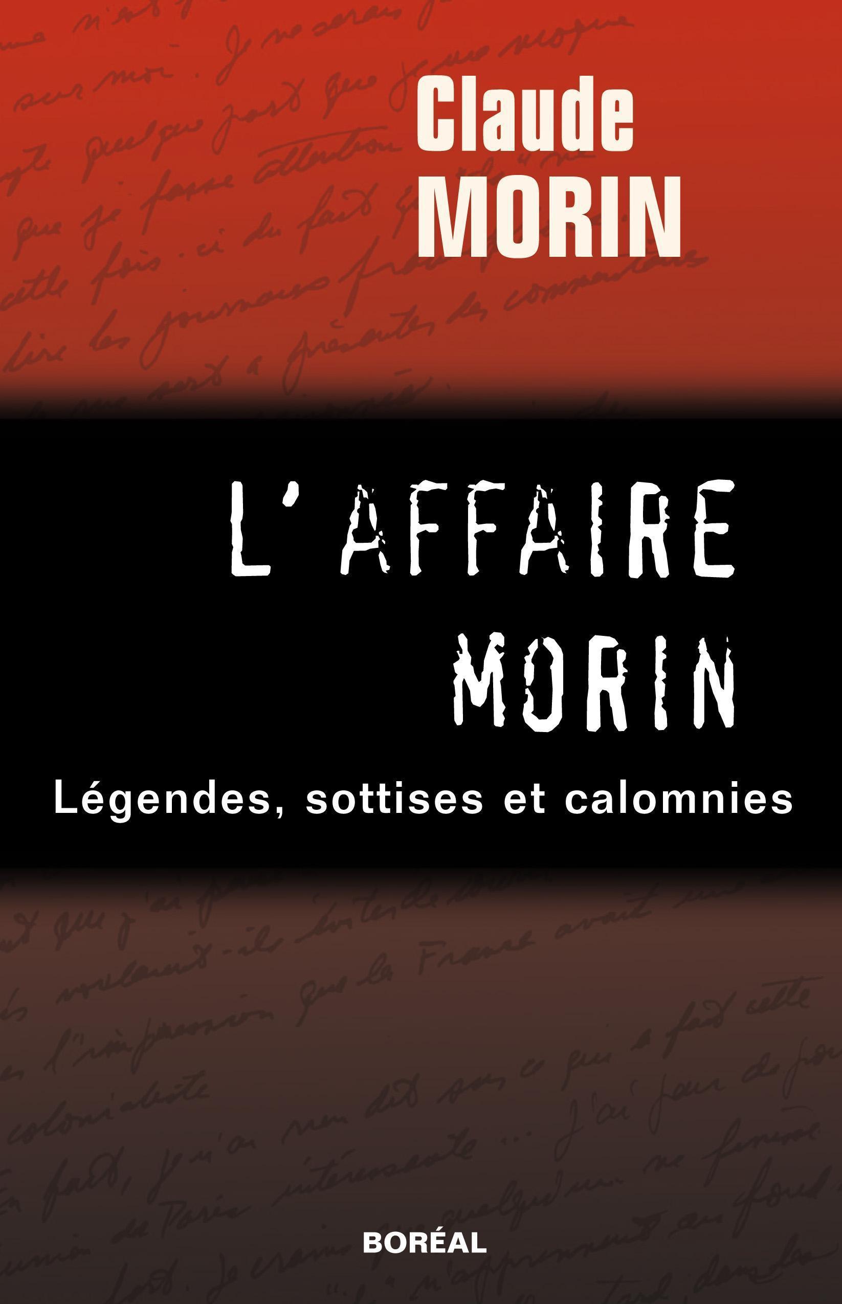 L'Affaire Morin : légendes, sottises et calomnies