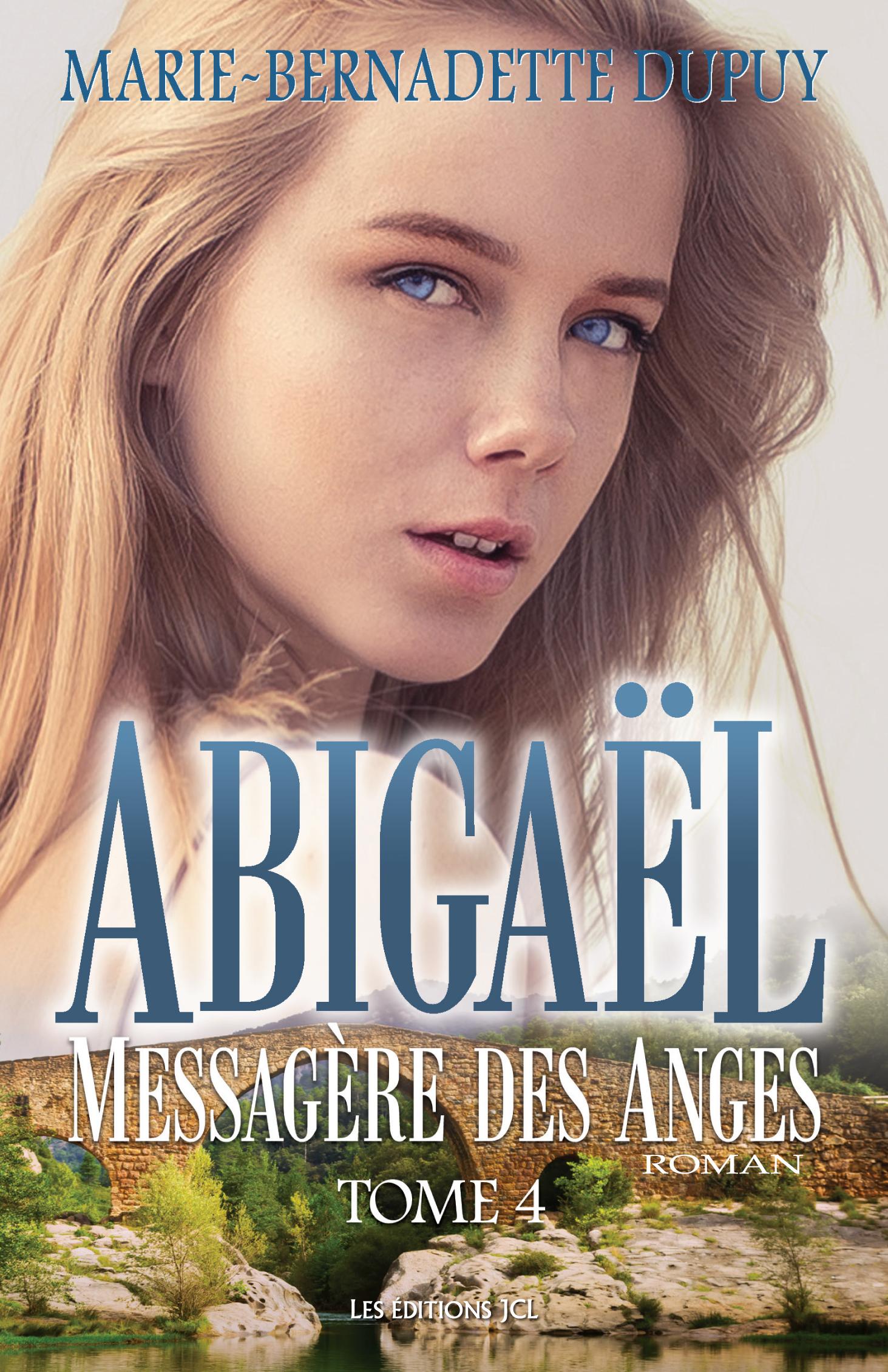 Abigaël, Messagère des Anges, T.4
