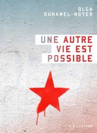 Une autre vie est possible