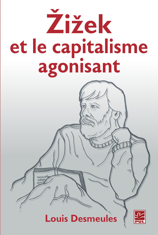 Zizek et le capitalisme agonisant
