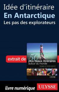Idée d'itinéraire en Antarctique - les pas des explorateurs