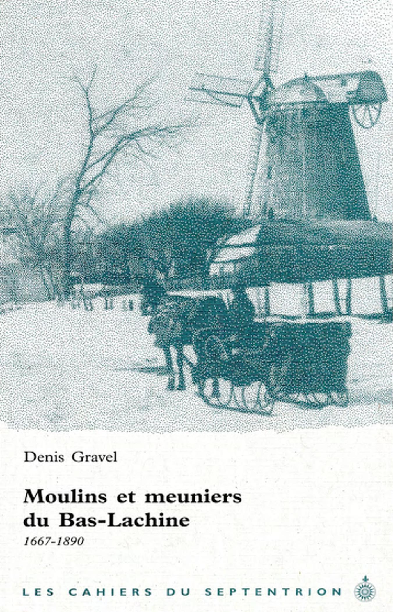 Moulins et meuniers du Bas-Lachine, 1667-1890