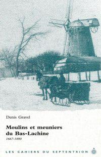 Moulins et meuniers du Bas-...