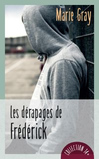 Les dérapages de Frédérick