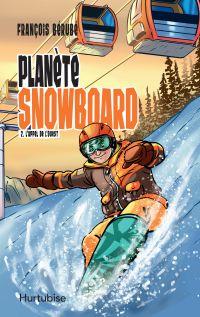 Planète snowboard - Tome 2