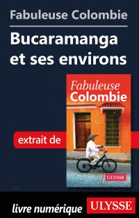 Fabuleuse Colombie: Bucaramanga et ses environs
