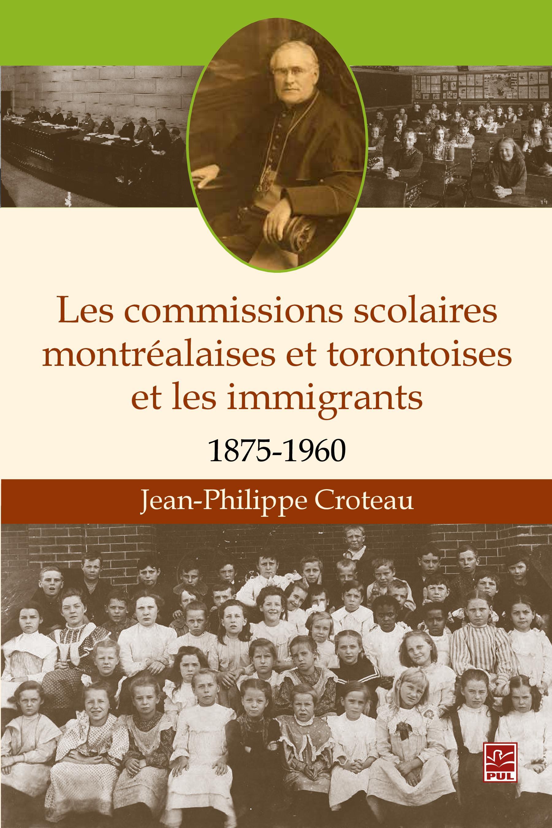 Les commissions scolaires montréalaises et torontoises et les immigrants 1875-1960