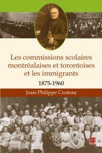 Image de couverture (Les commissions scolaires montréalaises et torontoises et les immigrants 1875-1960)