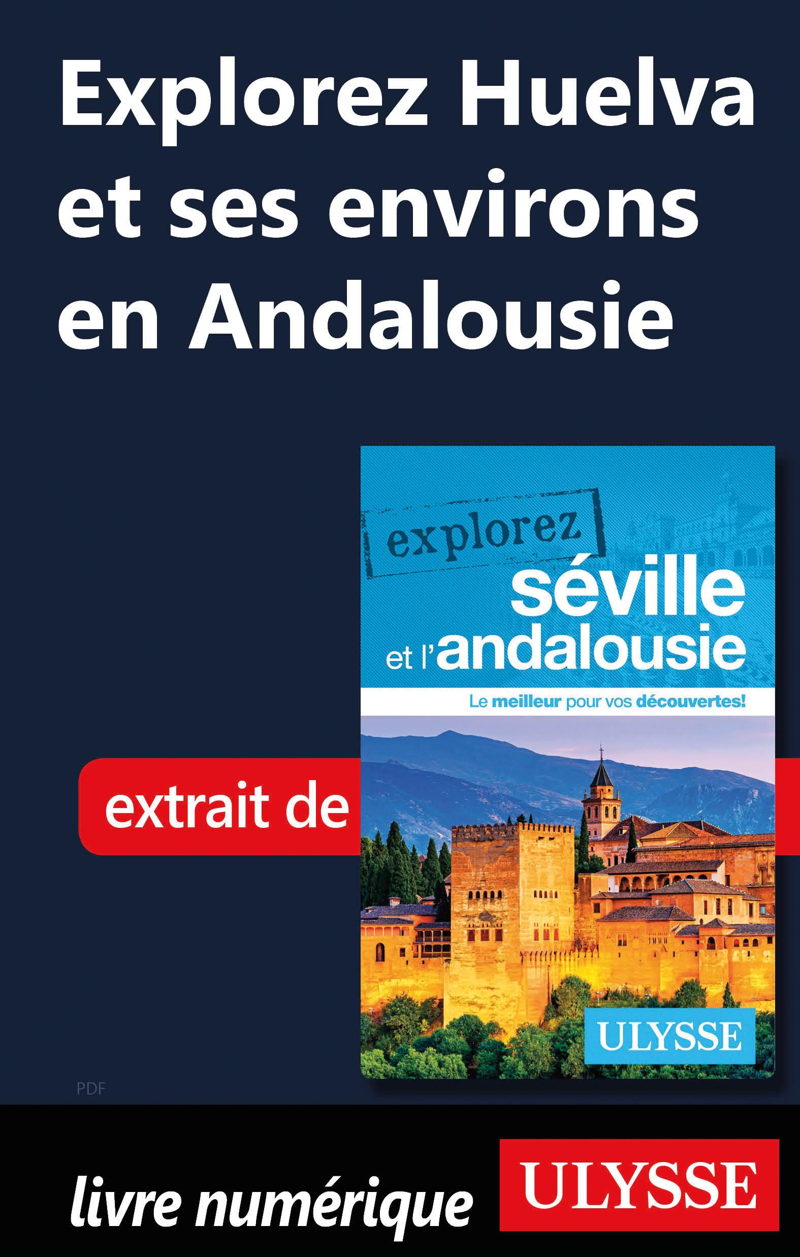 Explorez Huelva et ses envi...
