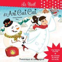 Le Noël d'Ari Cui Cui - Histoire et recettes