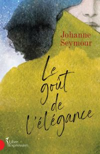 Book cover of Le goût de l'élégance.