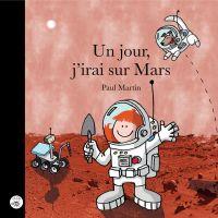 Un jour, j'irai sur Mars