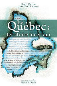 Le Québec, territoire incer...