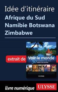 Idée d'itinéraire - Afrique du Sud Namibie Botswana Zimbabwe