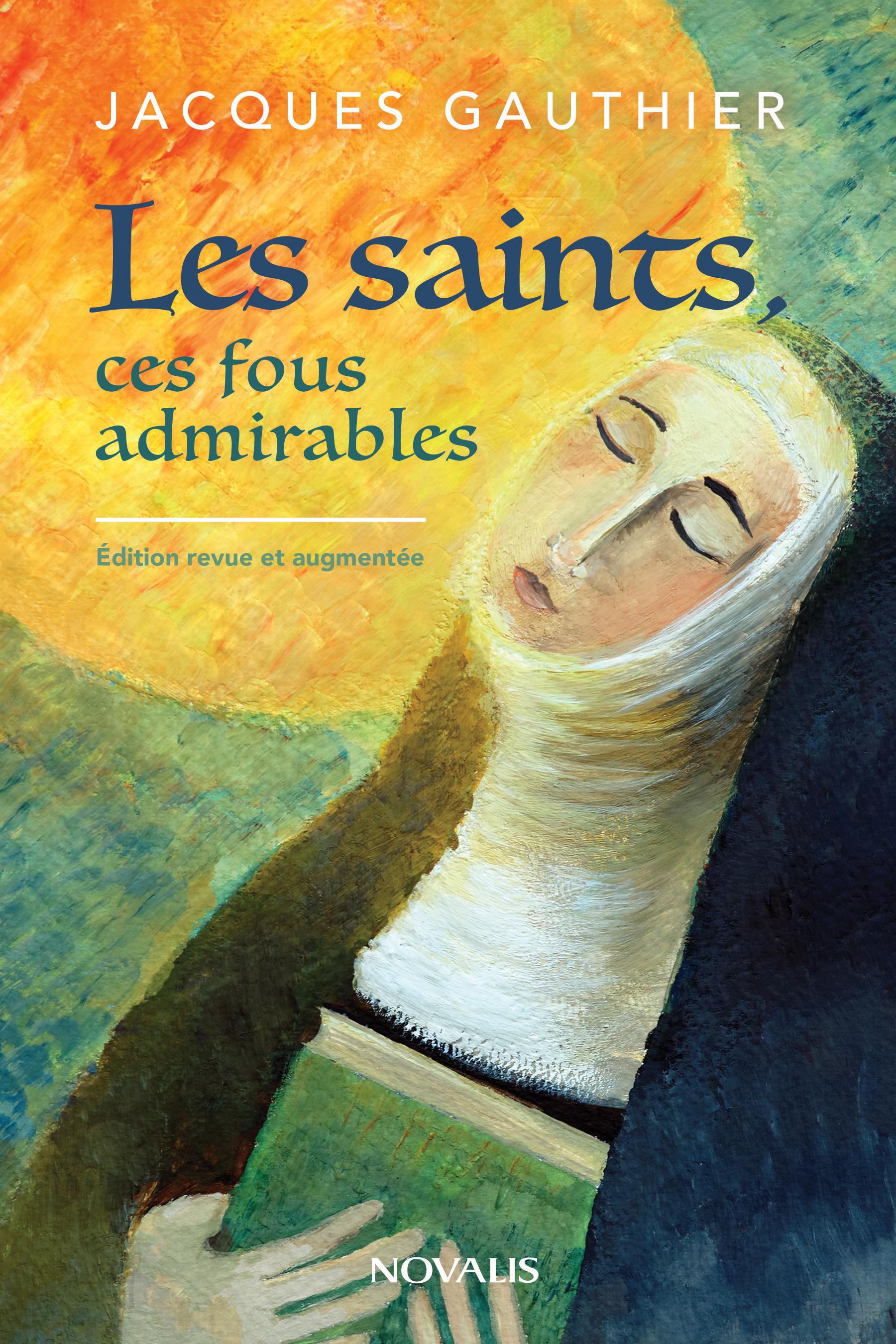 Les saints, ces fous admira...