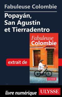 Fabuleuse Colombie: Popayán, San Agustín et Tierradentro