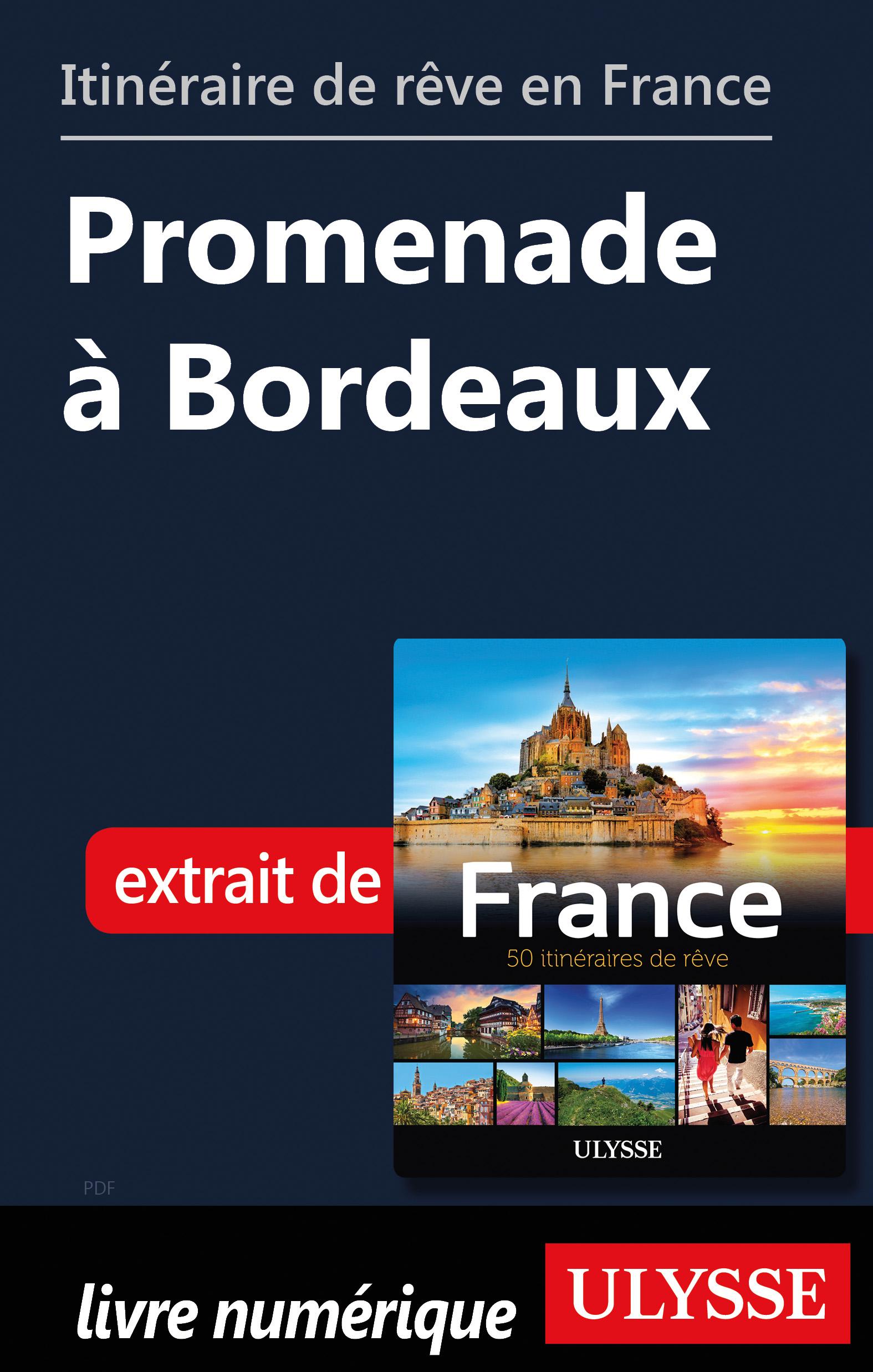 Itinéraire de rêve en France - Promenade à Bordeaux