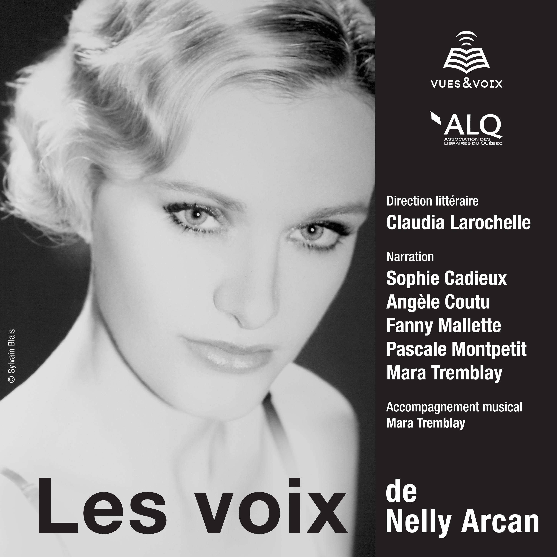 Les voix de Nelly Arcan