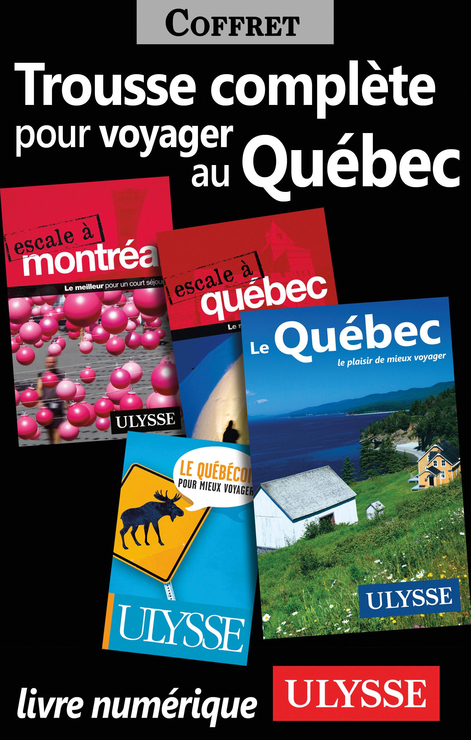 Trousse Complète pour Voyager au Québec