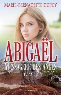 Abigaël, messagère des anges, T.2