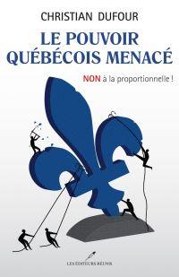 Le pouvoir québécois menacé