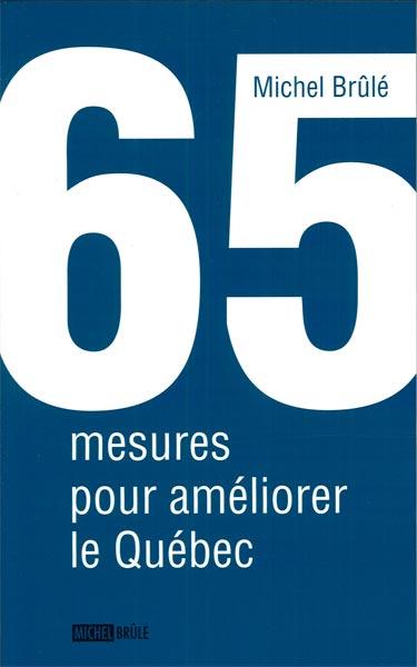 65 mesures pour améliorer le Québec
