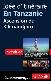 Idée d'itinéraire en Tanzanie - Ascension du Kilimandjaro