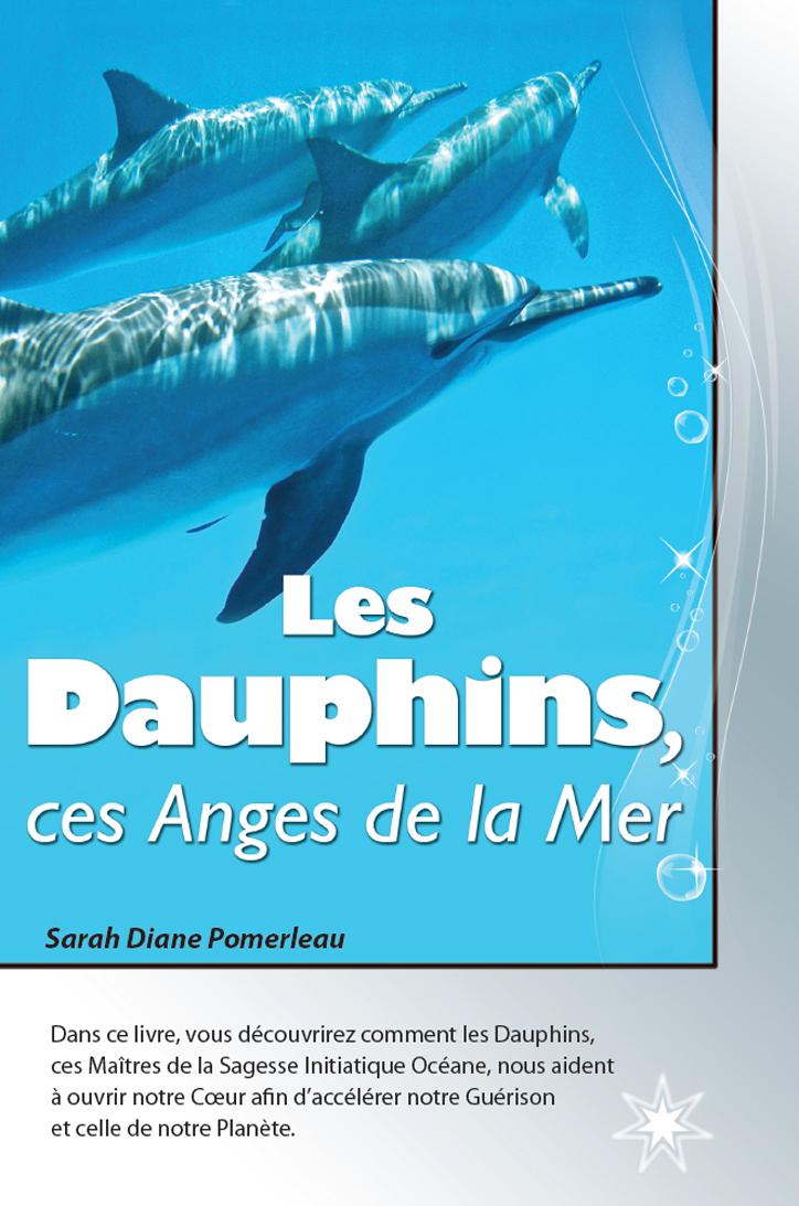 Les Dauphins, ces Anges de la Mer