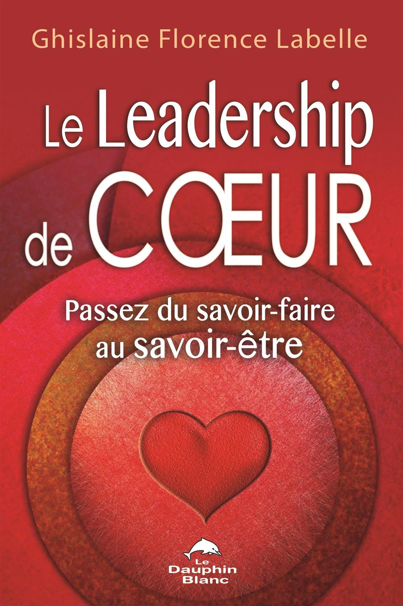 Le Leadership de coeur : Pa...