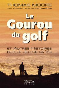 Le Gouru du golf et Autres ...