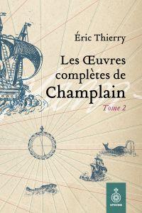 Les Œuvres complètes de Champlain, tome 2