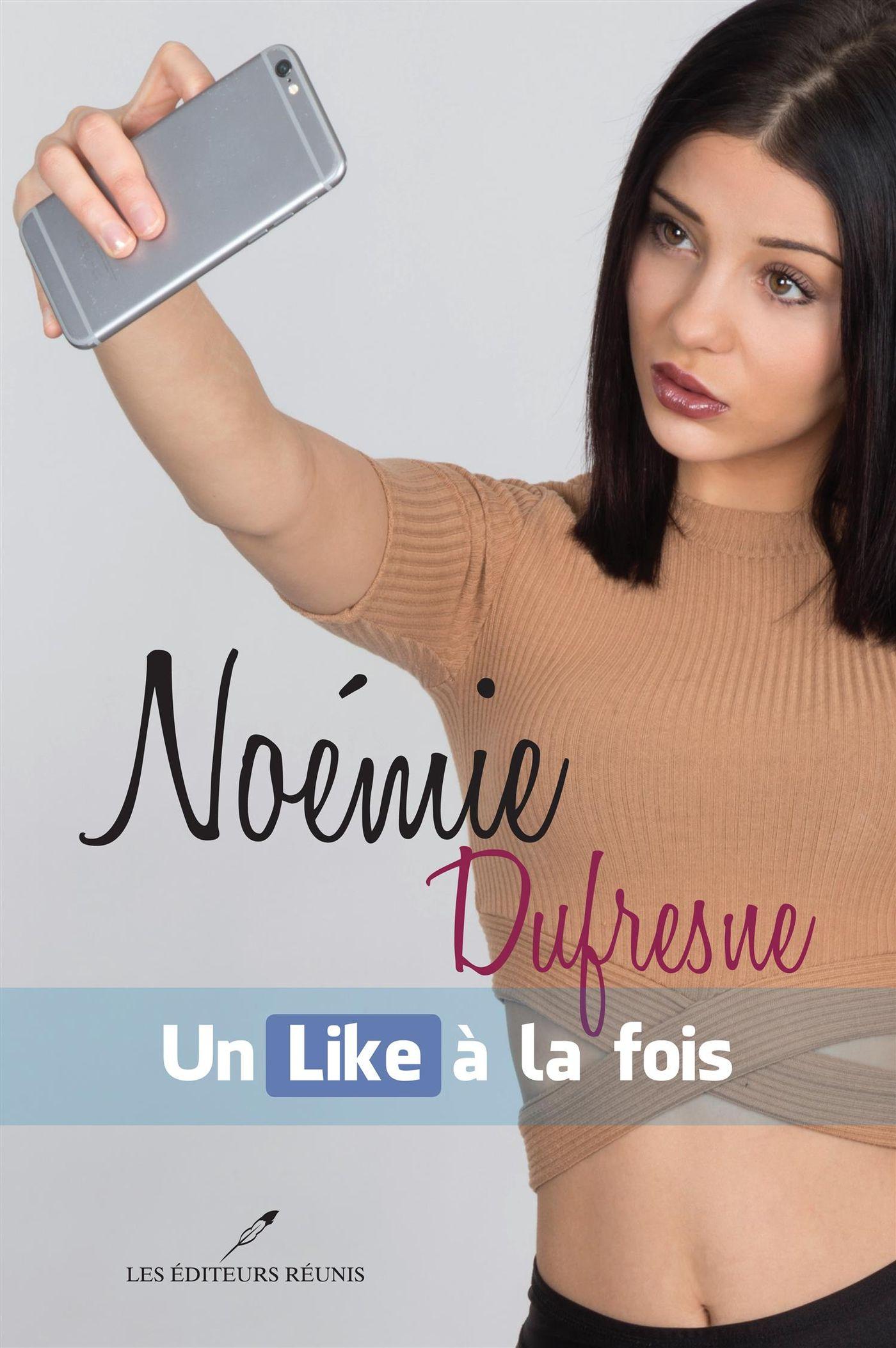 Noémie Dufresne : Un Like à la fois
