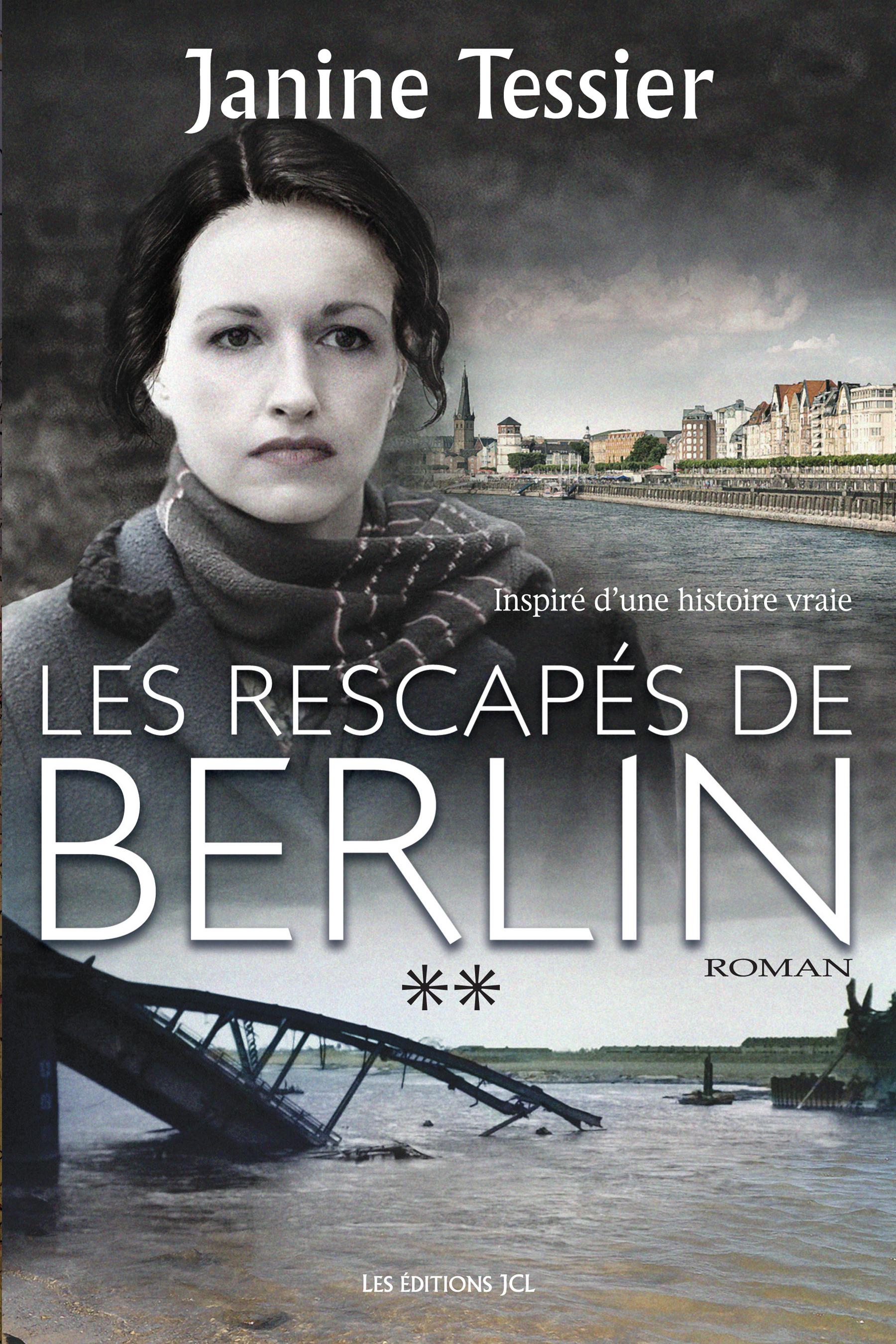 Les Rescapés de Berlin, T. 2