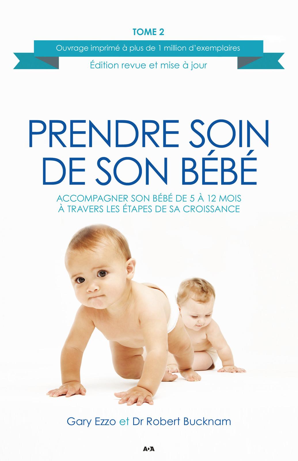 Prendre soin de son bébé, Accompagner son bébé de 5 à 12 mois à travers les étapes de sa croissance