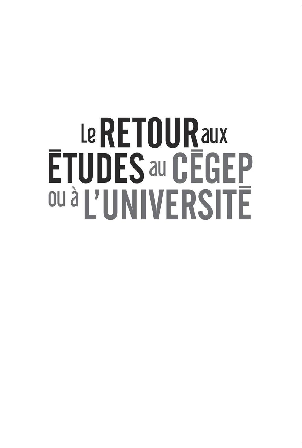 Le retour aux études au CEGEP ou a l'université