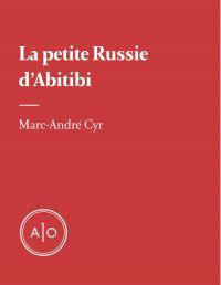 La petite Russie d'Abitibi