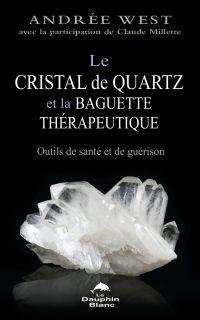 Le cristal de quartz et la ...