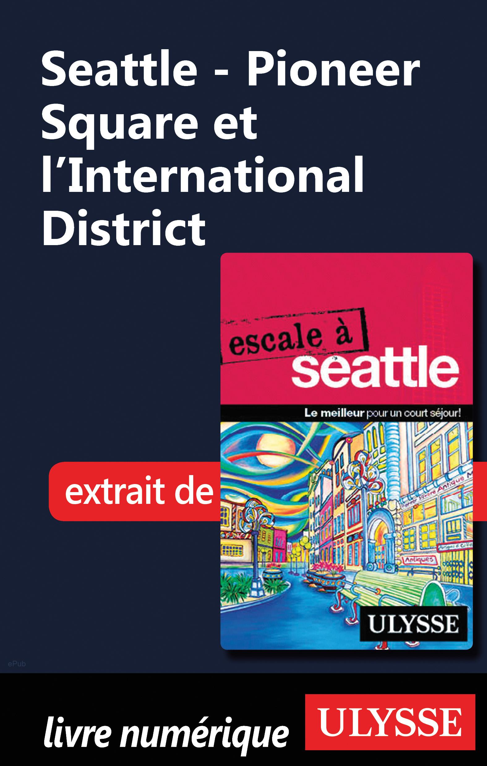Seattle - Pioneer Square et l'International District